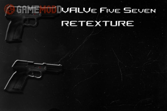 VALVe Five Seven Dirty Retexture & Origin